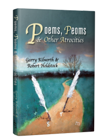 Poems, Peoms & Other Atrocities [Hardcover] by Robert Holdstock & Garry Kilworth